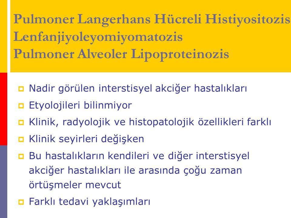 Pulmoner Langerhans Hücreli Histiyositozis Lenfanjiyoleyomiyomatozis Pulmoner Alveoler Lipoproteinozis