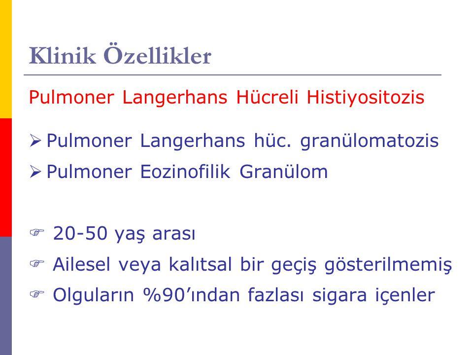 Klinik Özellikler Pulmoner Langerhans Hücreli Histiyositozis