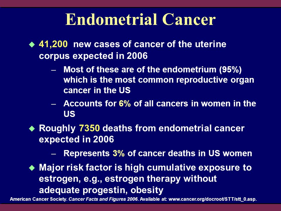 4/11/2017 5:11 AM LMF/FM. 2004 Oncology - 9669. Endometrial Cancer. 41,200 new cases of cancer of the uterine corpus expected in 2006.