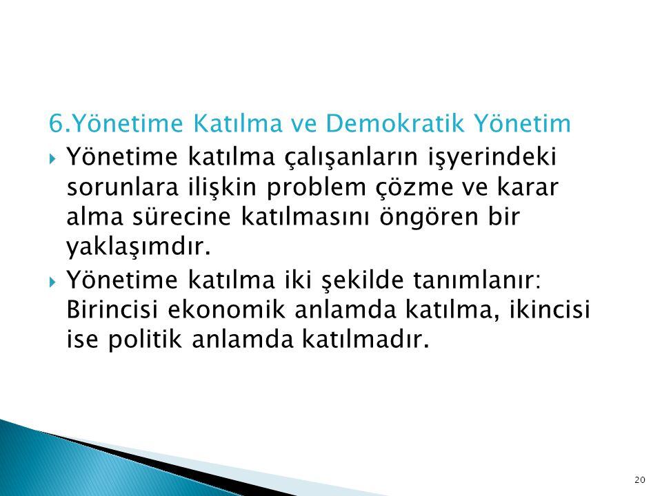 6.Yönetime Katılma ve Demokratik Yönetim