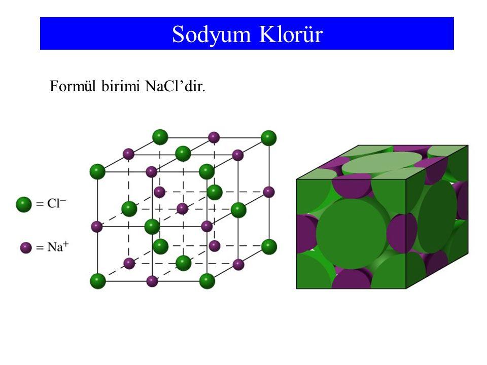 Sodyum Klorür Formül birimi NaCl'dir.