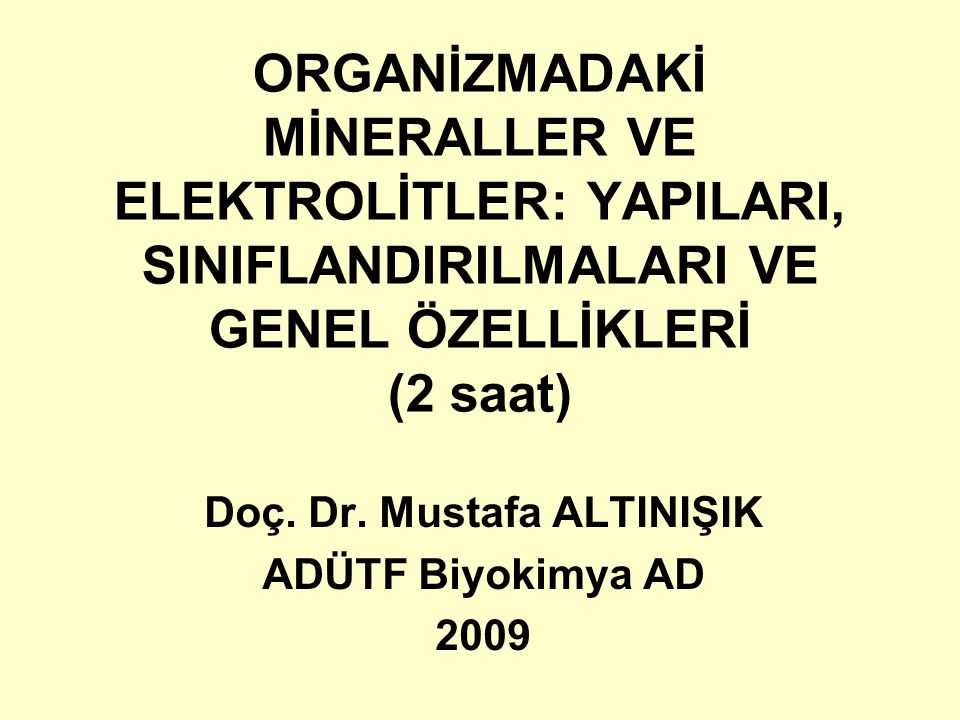 Doç. Dr. Mustafa ALTINIŞIK ADÜTF Biyokimya AD 2009