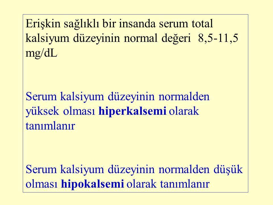 Erişkin sağlıklı bir insanda serum total kalsiyum düzeyinin normal değeri 8,5-11,5 mg/dL