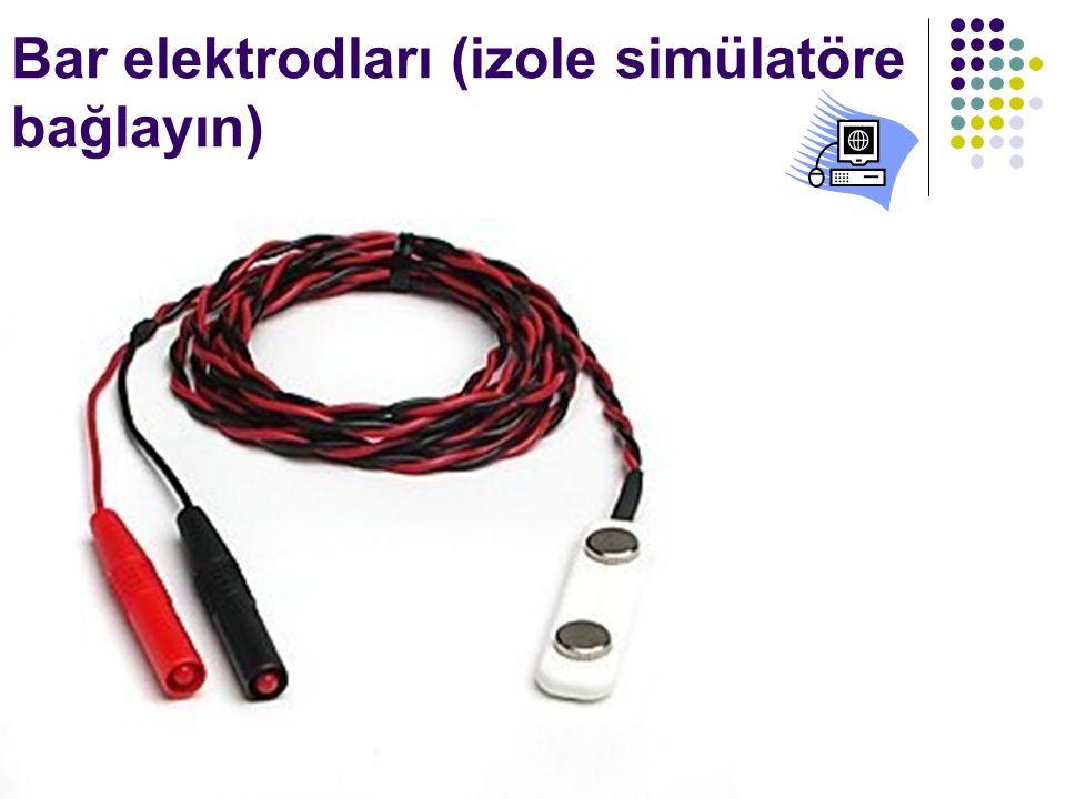 Bar elektrodları (izole simülatöre bağlayın)