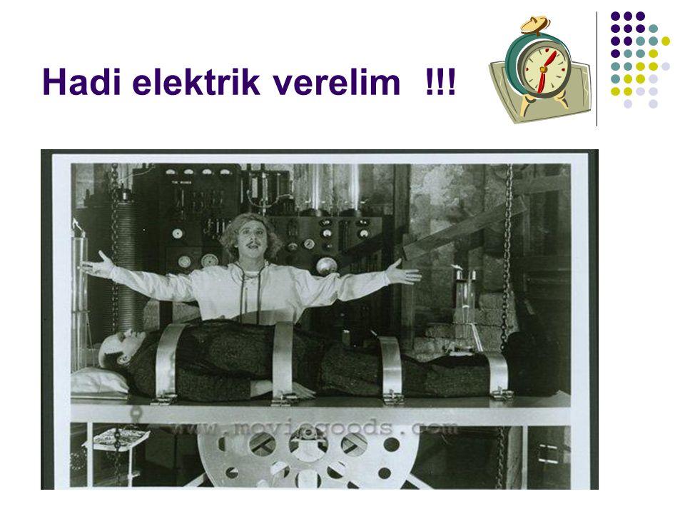 Hadi elektrik verelim !!!
