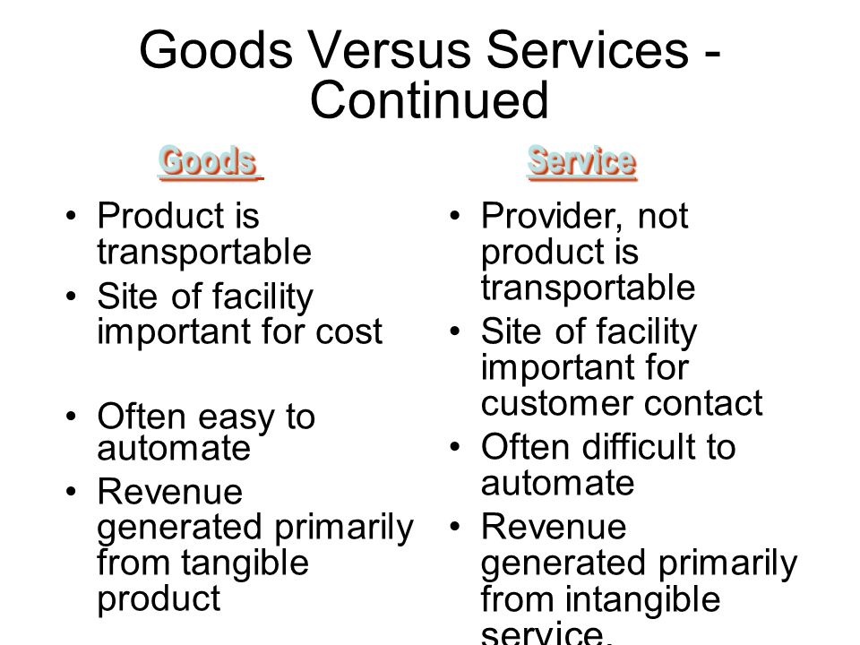 Goods Versus Services - Continued