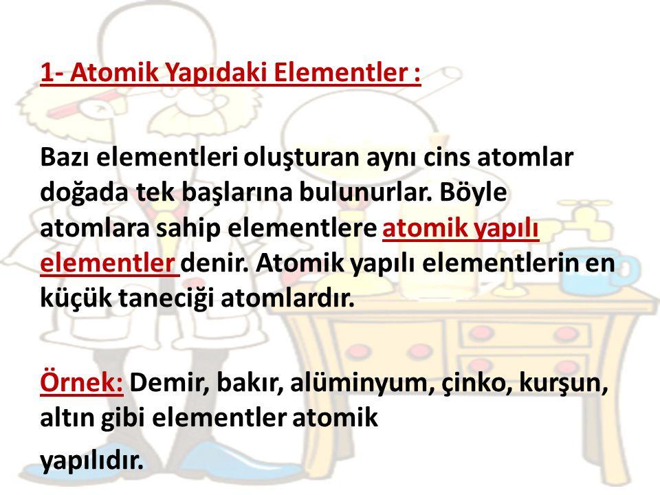 1- Atomik Yapıdaki Elementler :