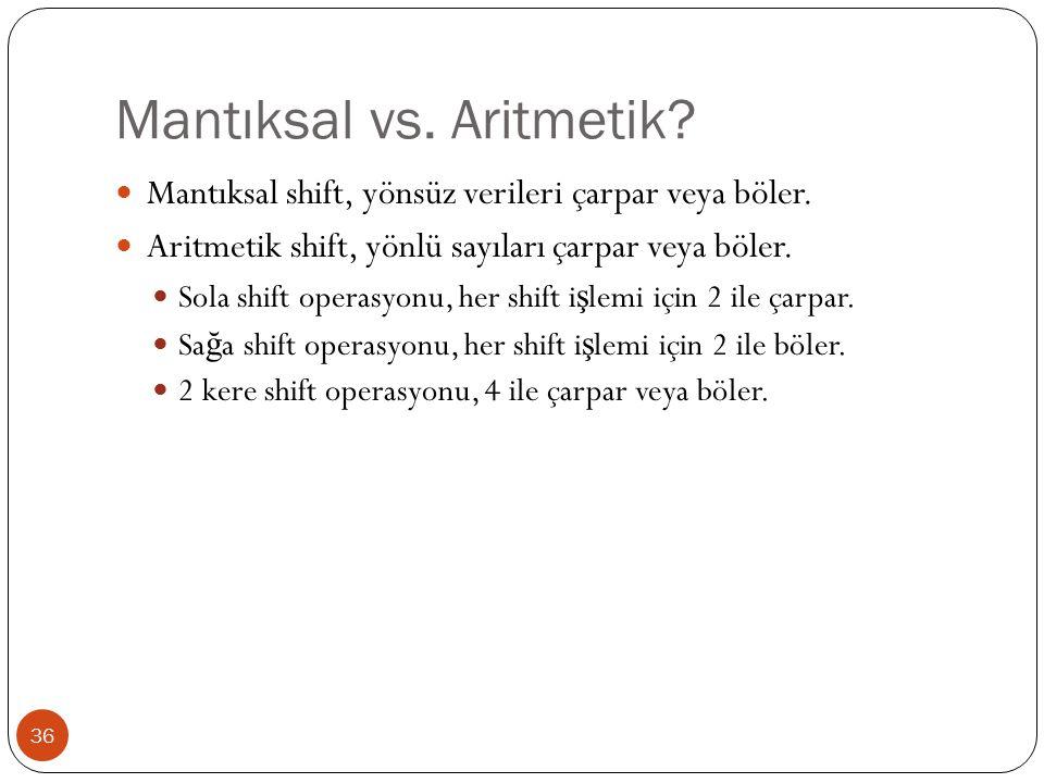 Mantıksal vs. Aritmetik