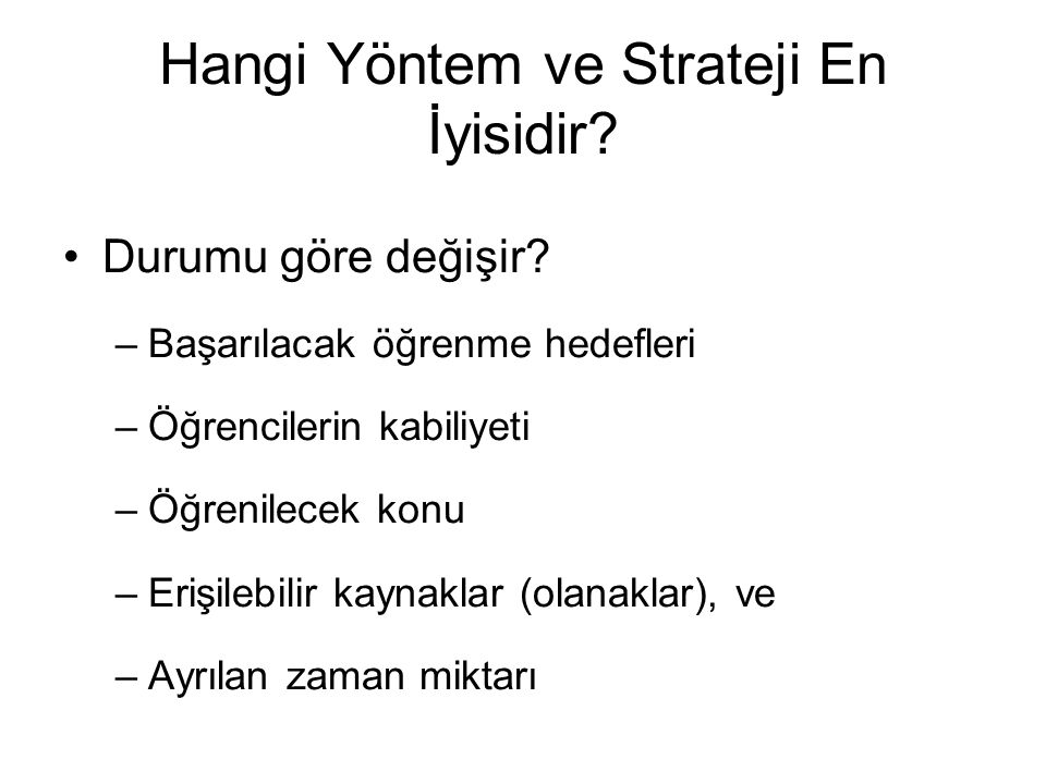 Hangi Yöntem ve Strateji En İyisidir