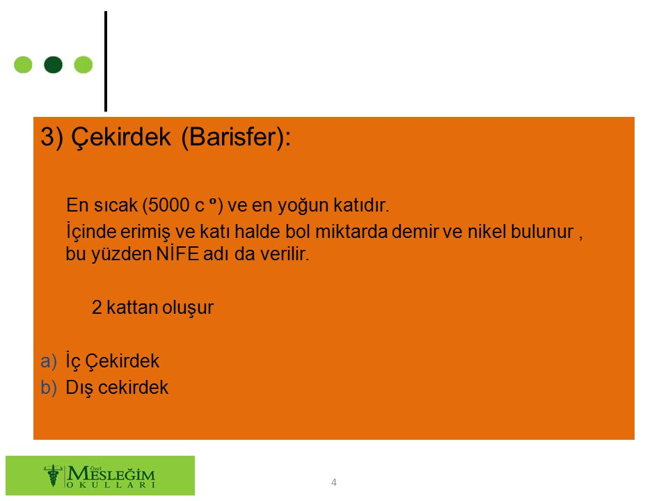 3) Çekirdek (Barisfer):