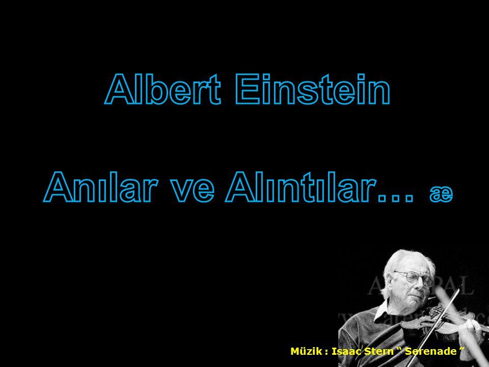 Albert Einstein Anılar ve Alıntılar… æ