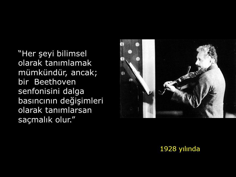 Her şeyi bilimsel olarak tanımlamak mümkündür, ancak; bir Beethoven senfonisini dalga basıncının değişimleri olarak tanımlarsan saçmalık olur.