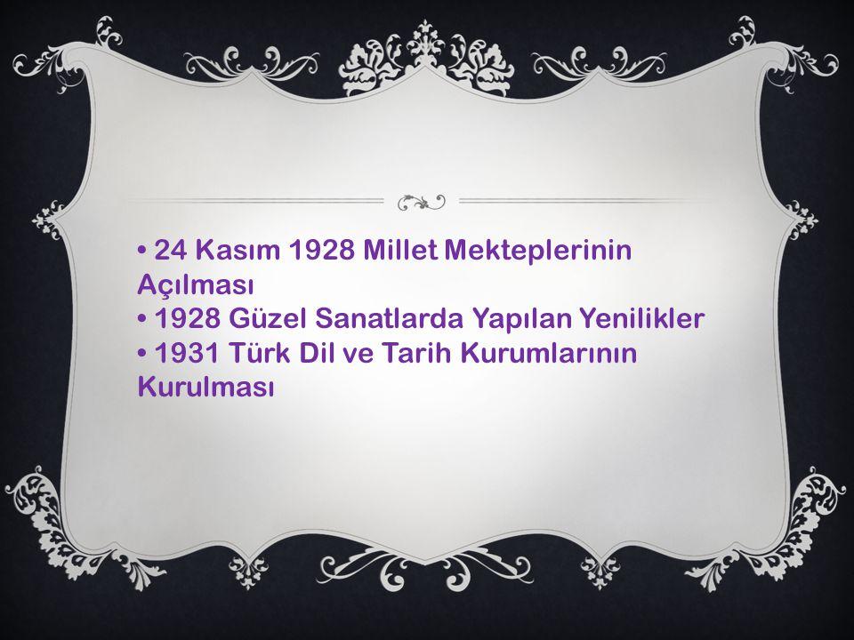 • 24 Kasım 1928 Millet Mekteplerinin Açılması