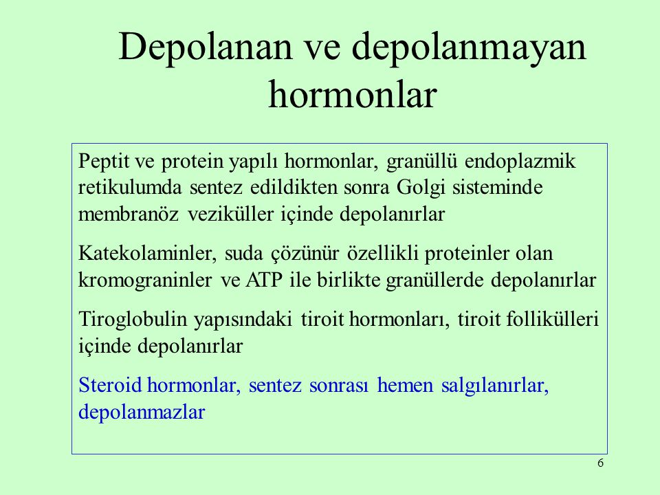 Depolanan ve depolanmayan hormonlar