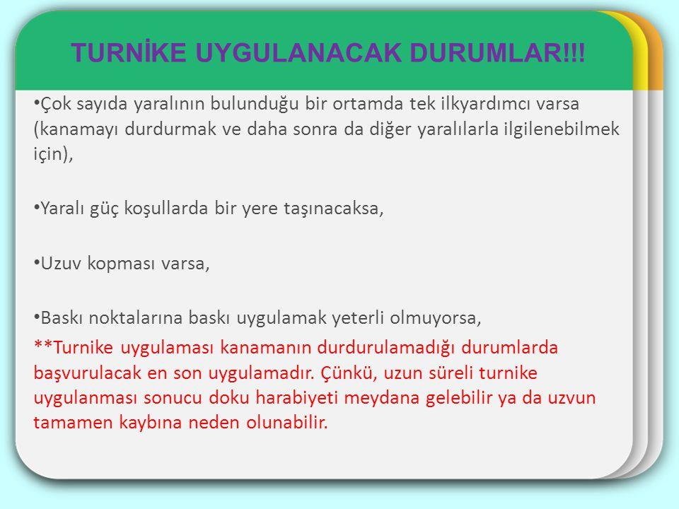 TURNİKE UYGULANACAK DURUMLAR!!!