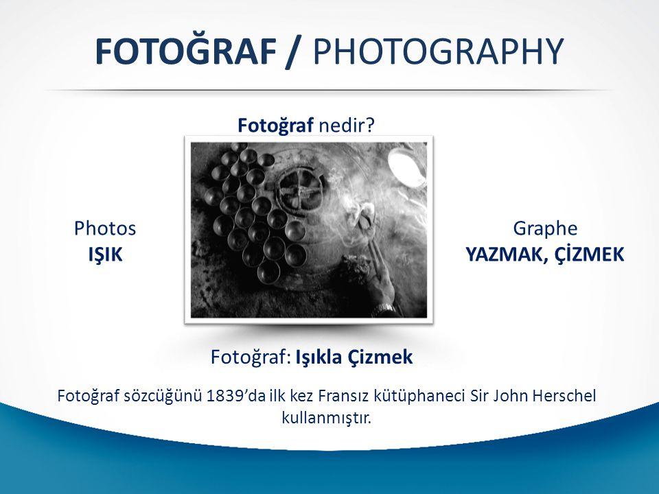 FOTOĞRAF / PHOTOGRAPHY