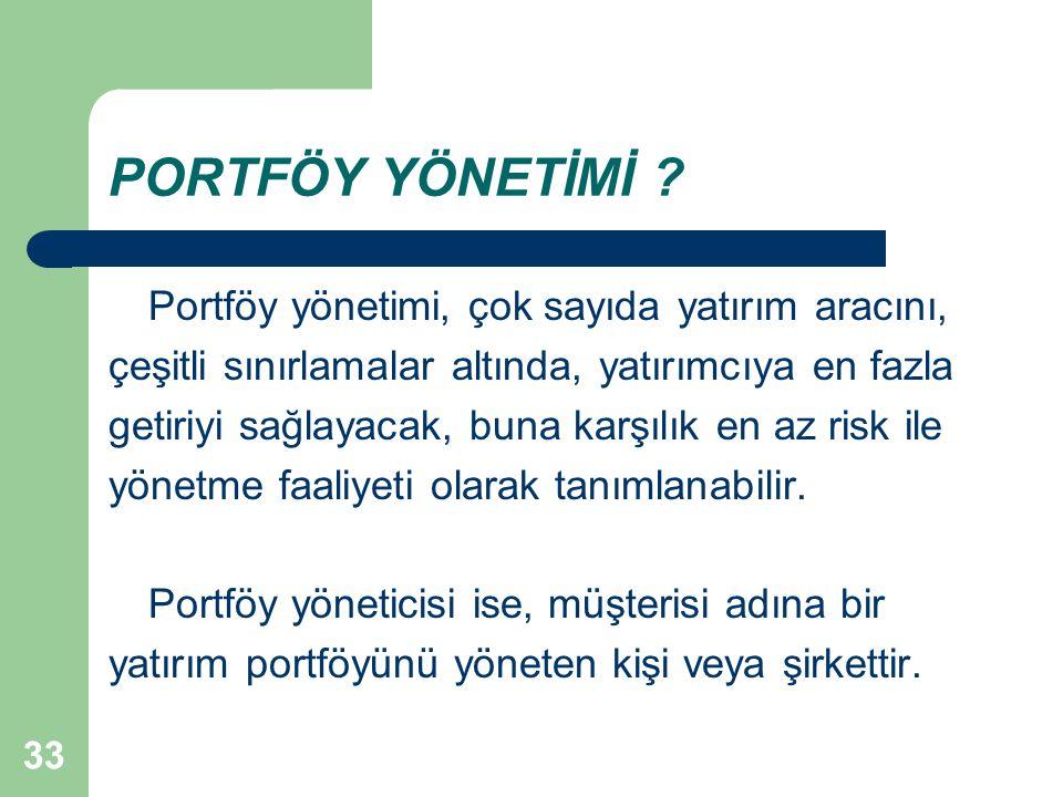 PORTFÖY YÖNETİMİ Portföy yönetimi, çok sayıda yatırım aracını,