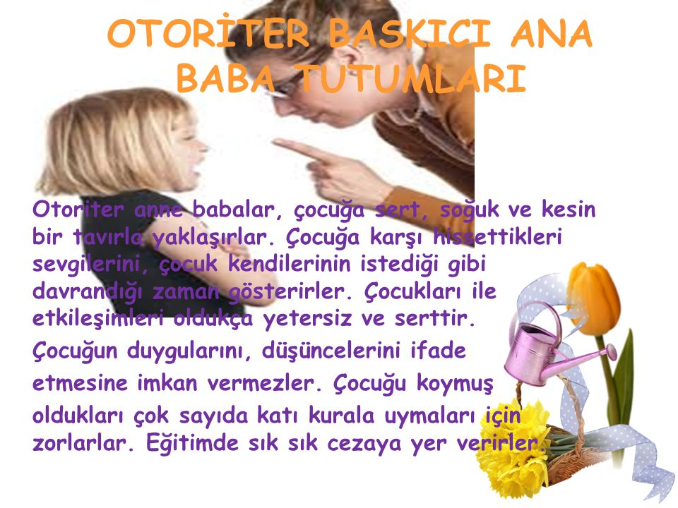 OTORİTER BASKICI ANA BABA TUTUMLARI
