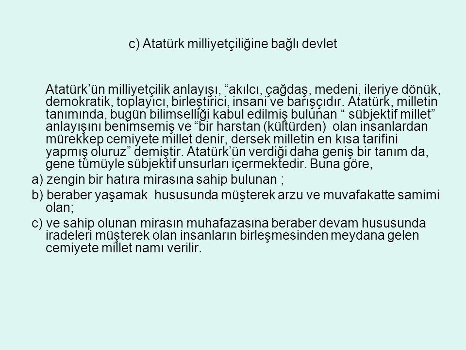 c) Atatürk milliyetçiliğine bağlı devlet