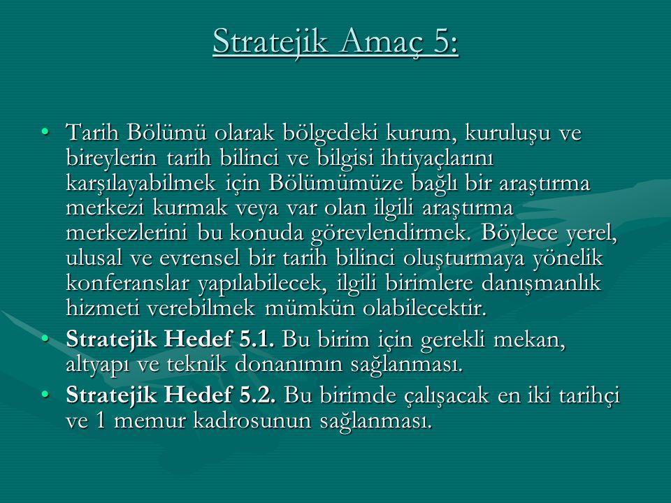 Stratejik Amaç 5: