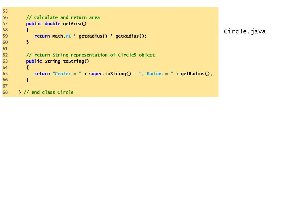 Circle.java 55 56 // calculate and return area