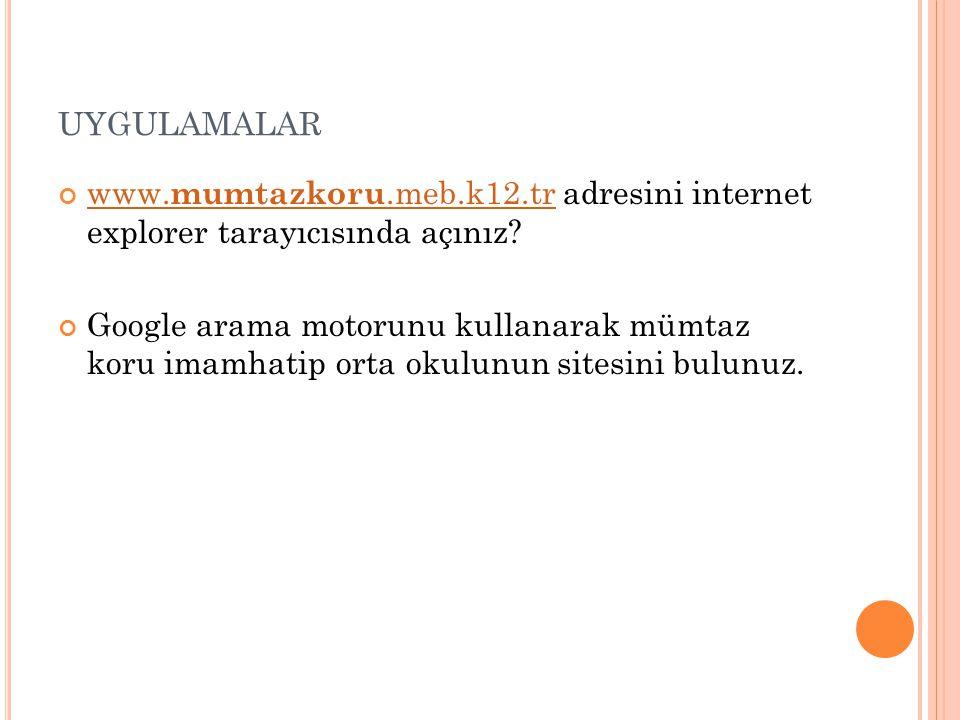 uygulamalar www.mumtazkoru.meb.k12.tr adresini internet explorer tarayıcısında açınız