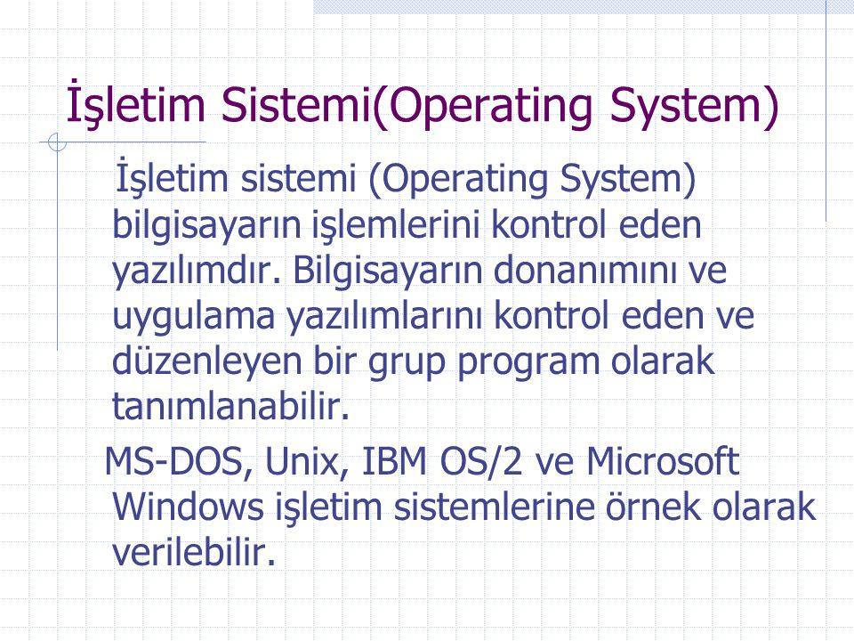 İşletim Sistemi(Operating System)