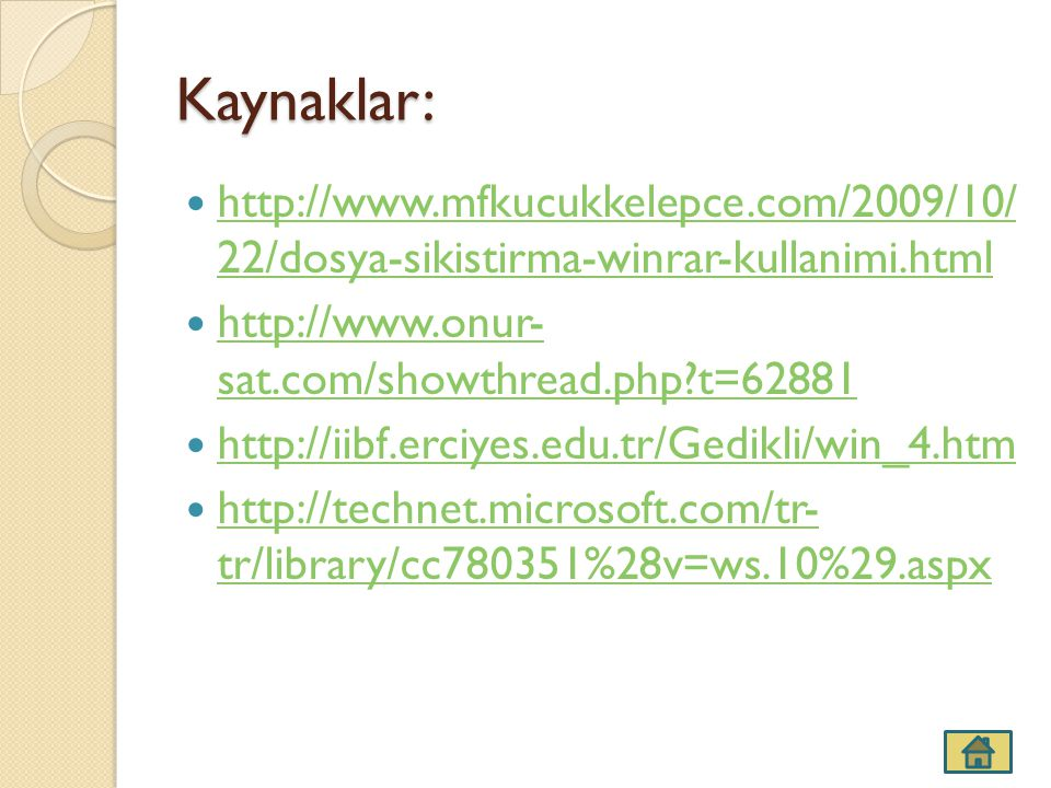 Kaynaklar: http://www.mfkucukkelepce.com/2009/10/ 22/dosya-sikistirma-winrar-kullanimi.html. http://www.onur- sat.com/showthread.php t=62881.
