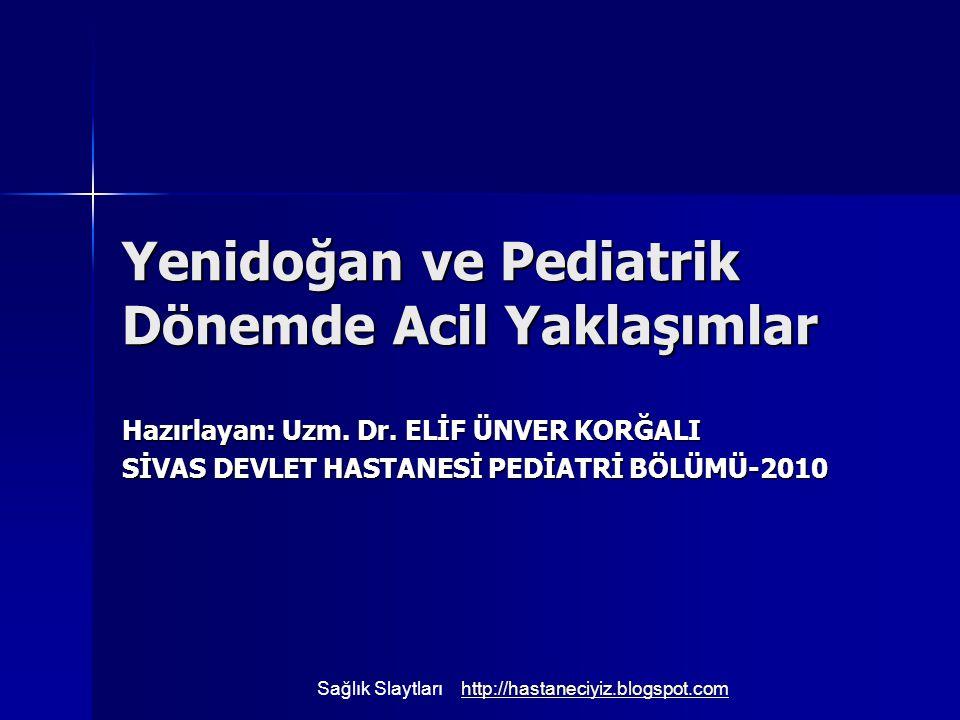 Yenidoğan ve Pediatrik Dönemde Acil Yaklaşımlar