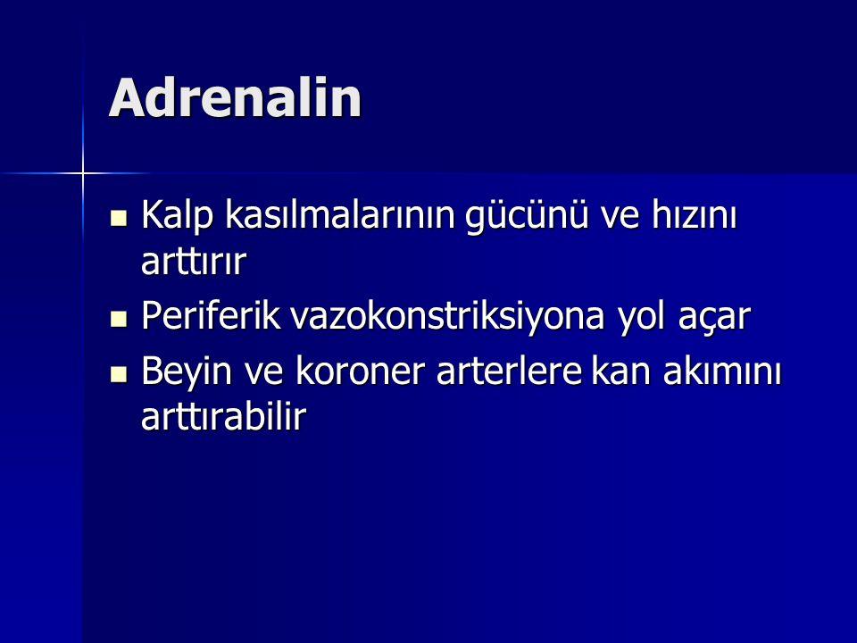 Adrenalin Kalp kasılmalarının gücünü ve hızını arttırır