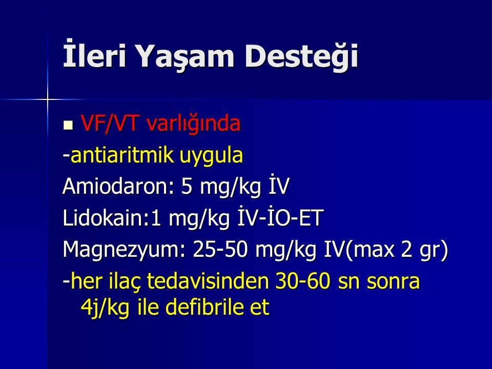 İleri Yaşam Desteği VF/VT varlığında -antiaritmik uygula