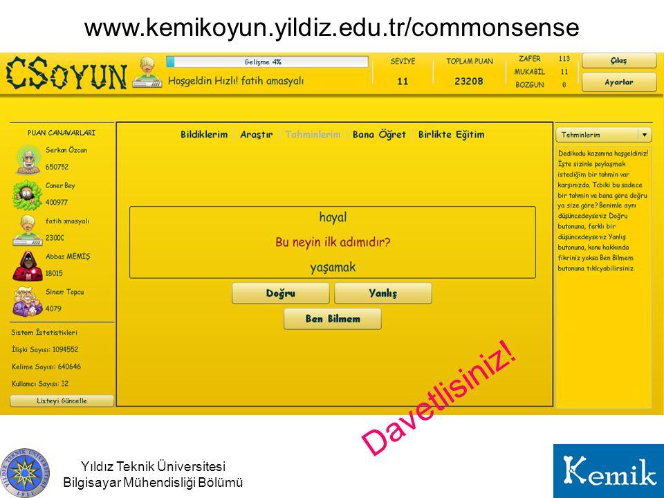 Davetlisiniz! www.kemikoyun.yildiz.edu.tr/commonsense