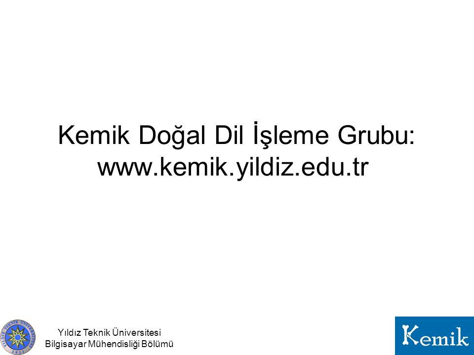Kemik Doğal Dil İşleme Grubu: www.kemik.yildiz.edu.tr