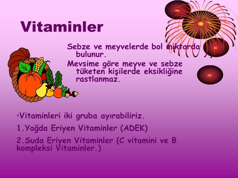 Vitaminler Sebze ve meyvelerde bol miktarda bulunur.