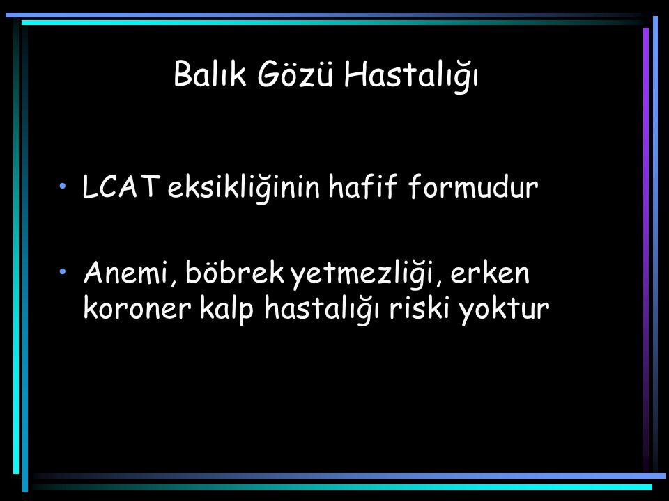 Balık Gözü Hastalığı LCAT eksikliğinin hafif formudur