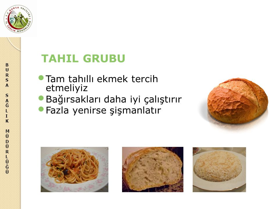 TAHIL GRUBU Tam tahıllı ekmek tercih etmeliyiz