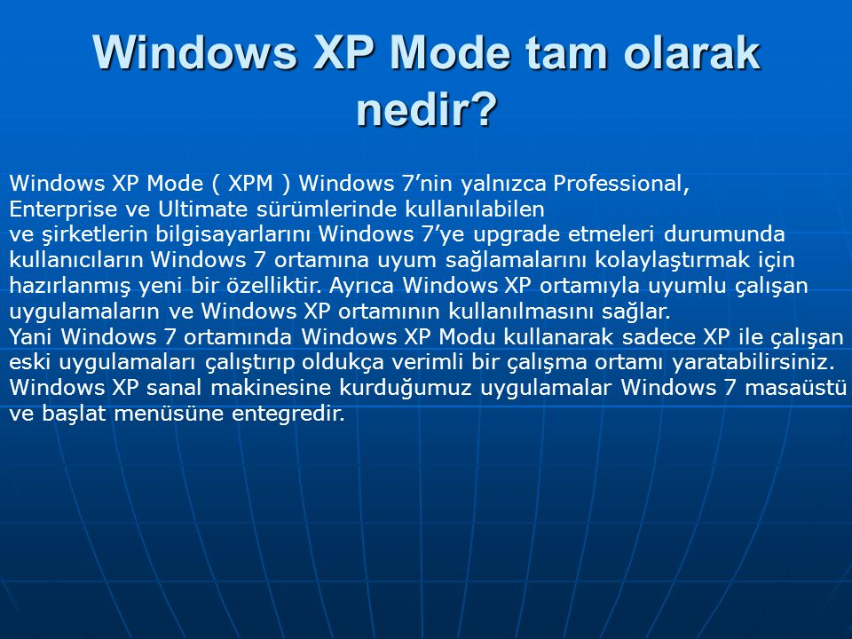 Windows XP Mode tam olarak nedir