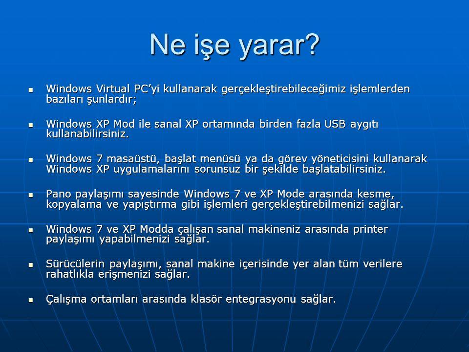 Ne işe yarar Windows Virtual PC'yi kullanarak gerçekleştirebileceğimiz işlemlerden bazıları şunlardır;