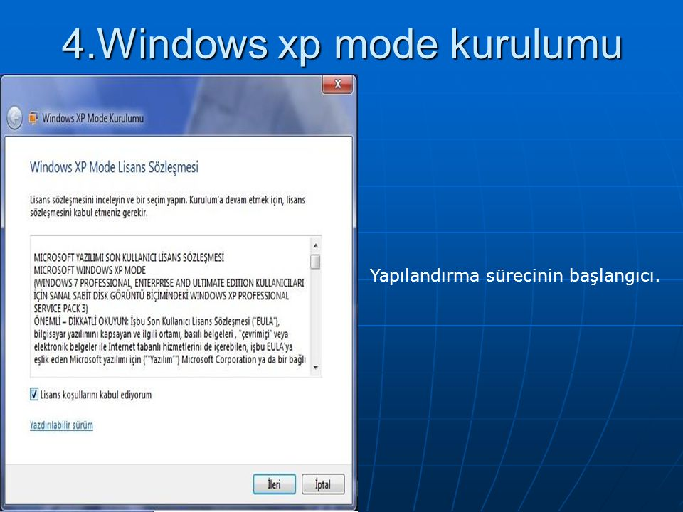 4.Windows xp mode kurulumu