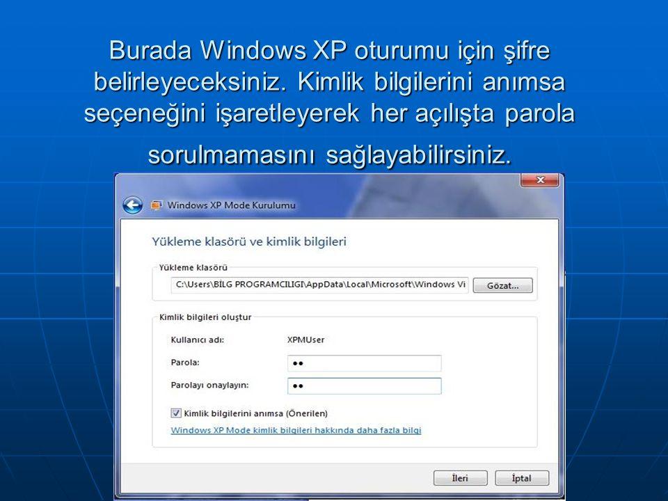 Burada Windows XP oturumu için şifre belirleyeceksiniz
