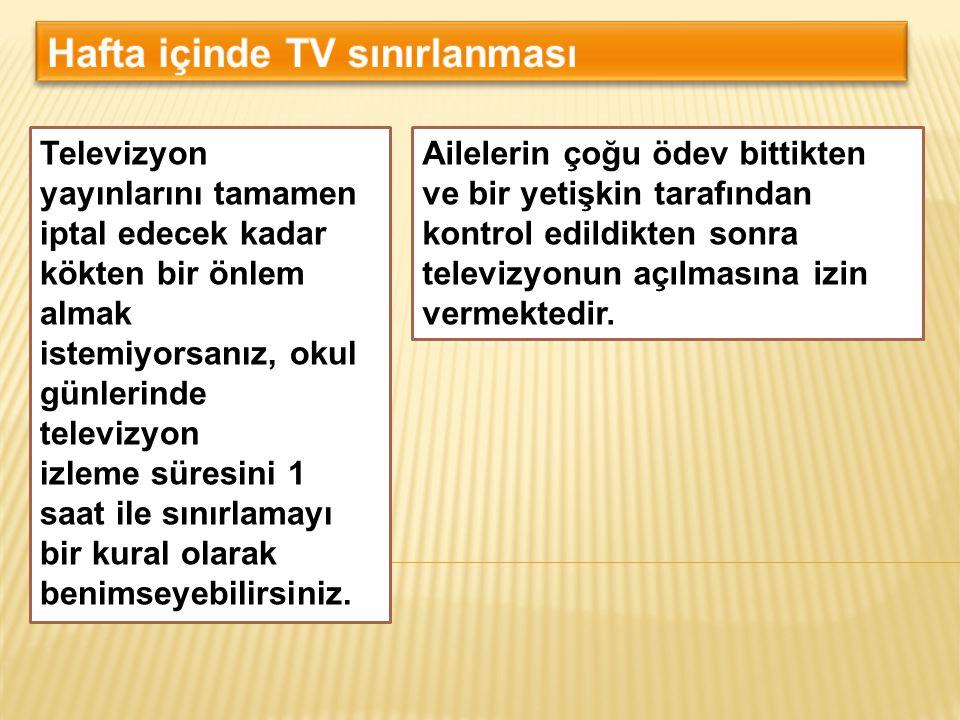 Hafta içinde TV sınırlanması