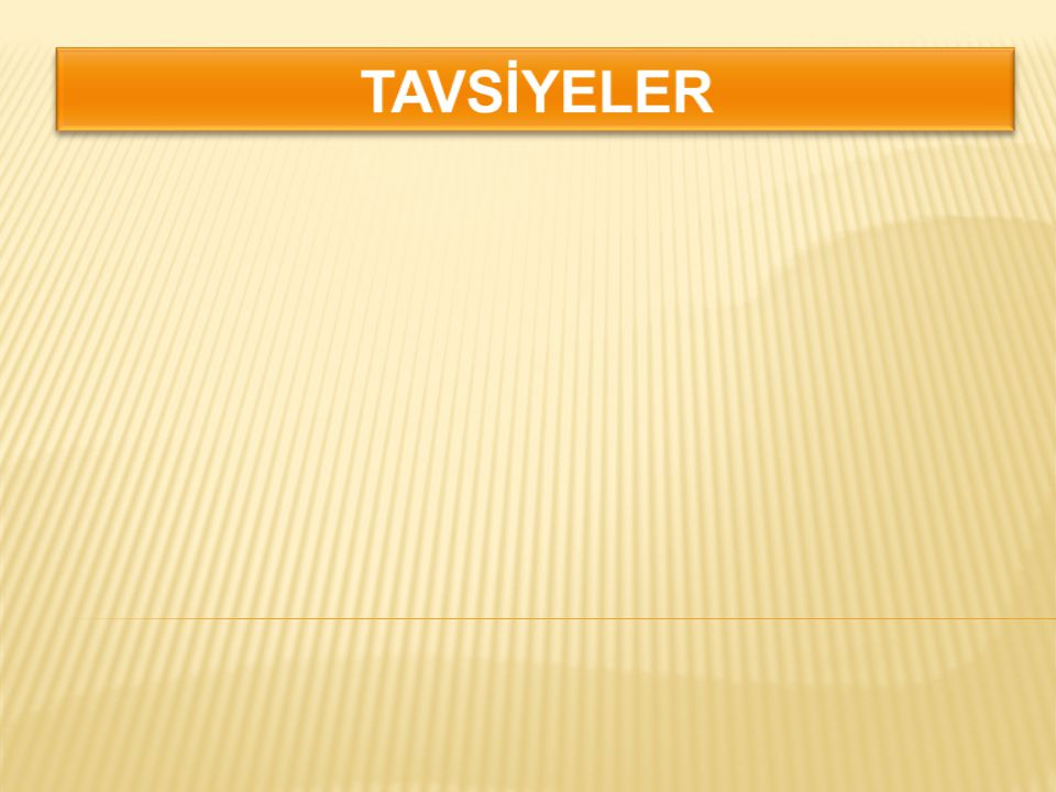 TAVSİYELER