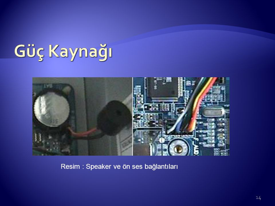 Güç Kaynağı Resim : Speaker ve ön ses bağlantıları