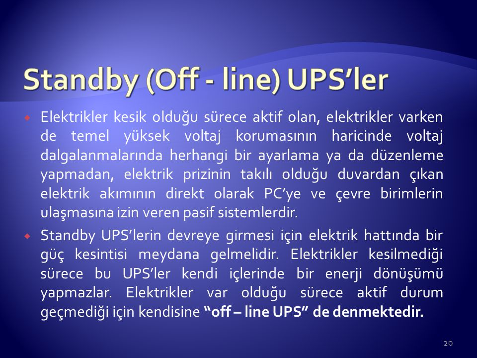 Standby (Off - line) UPS'ler