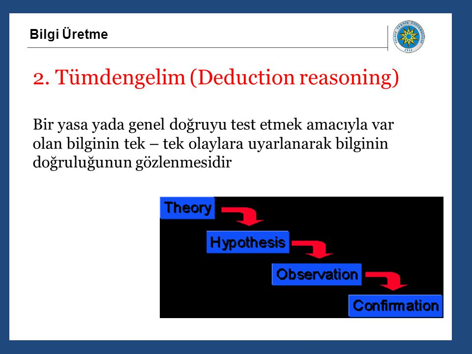 2. Tümdengelim (Deduction reasoning)