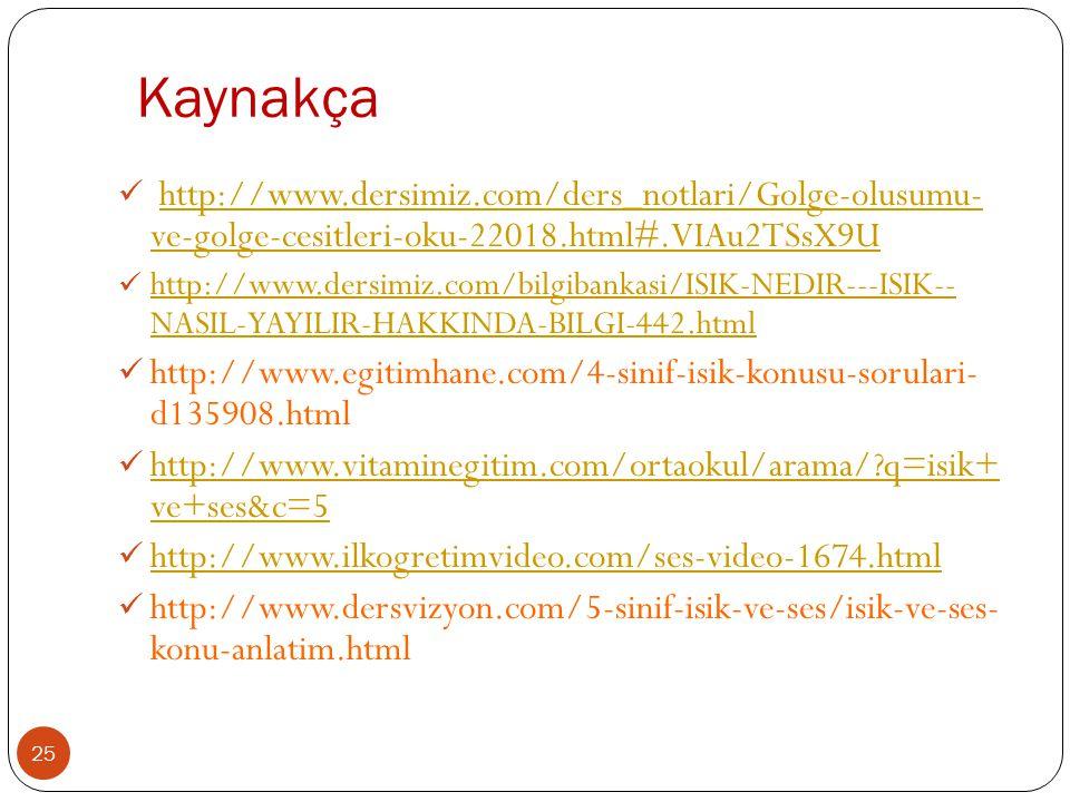 Kaynakça http://www.dersimiz.com/ders_notlari/Golge-olusumu- ve-golge-cesitleri-oku-22018.html#.VIAu2TSsX9U.