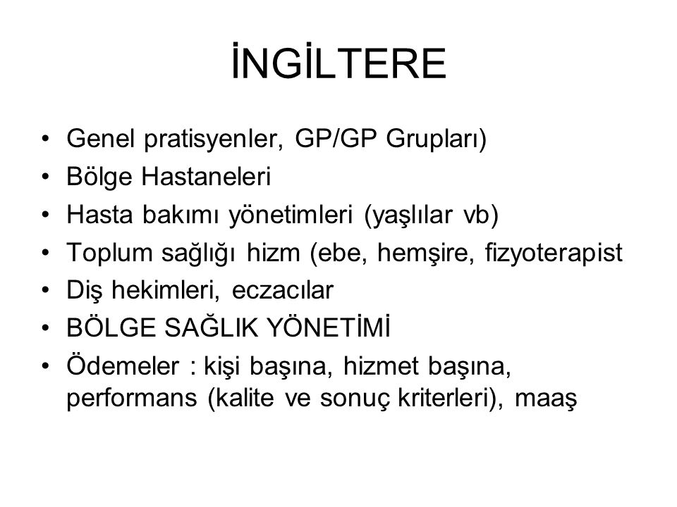 İNGİLTERE Genel pratisyenler, GP/GP Grupları) Bölge Hastaneleri