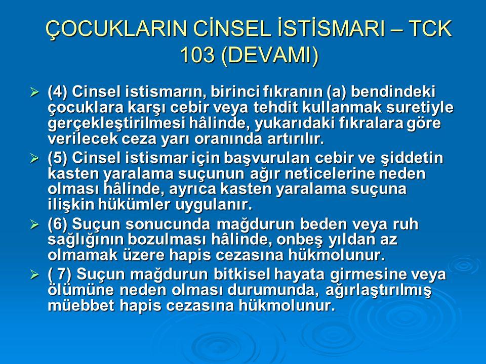ÇOCUKLARIN CİNSEL İSTİSMARI – TCK 103 (DEVAMI)