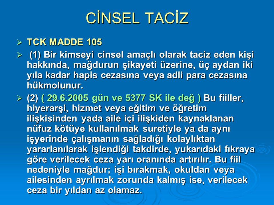 CİNSEL TACİZ TCK MADDE 105.