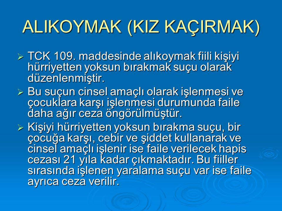 ALIKOYMAK (KIZ KAÇIRMAK)